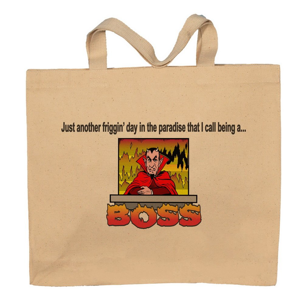 Just Another Friggin' Day In The Paradise That I Call Being A...Boss Totebag Bag