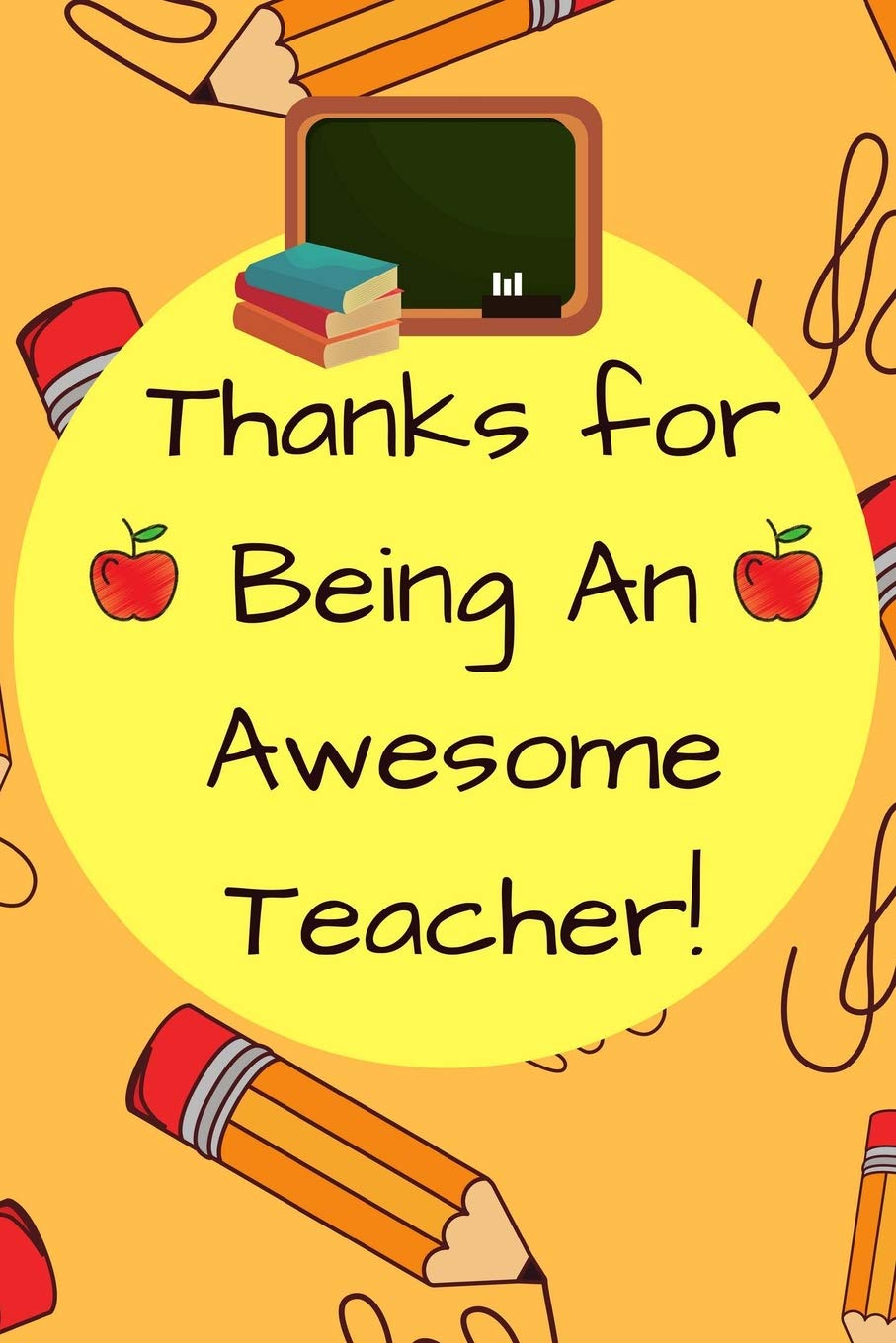 Thanks For Being An Awesome Teacher!: Orange Journal