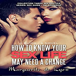 How to Know Your Sex Life May Need a Change: A Guide - A Novel Audiobook