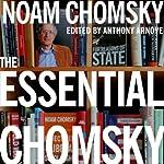 The Essential Chomsky | Noam Chomsky,Anthony Arnove (editor)