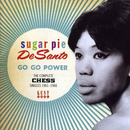 Chess Pie - Go Go Power - The Complete Chess Singles 1961-1966
