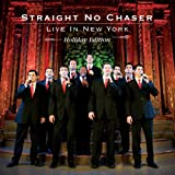 Straight No Chaser - Live In New York: Holiday Edition