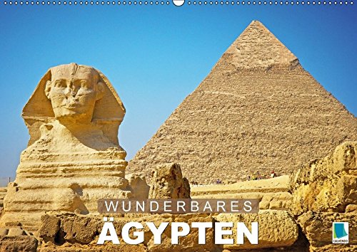 Wunderbares Ägypten (Wandkalender 2018 DIN A2 quer): Ägypten: 4000 Jahre Hochkultur (Monatskalender, 14 Seiten ) (CALVENDO Orte) [Kalender] [Apr 01, 2017] CALVENDO, k.A.