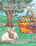 Happy Easter Coloring Book for Adults: An Adult Coloring Book of Easter with Spring Scenes, Easter Eggs, Cute Bunnies, and Relaxing Patterns and ... (Coloring Books for Grownups) (Volume 63)