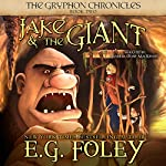 Jake & The Giant : The Gryphon Chronicles, Book 2 | E.G. Foley