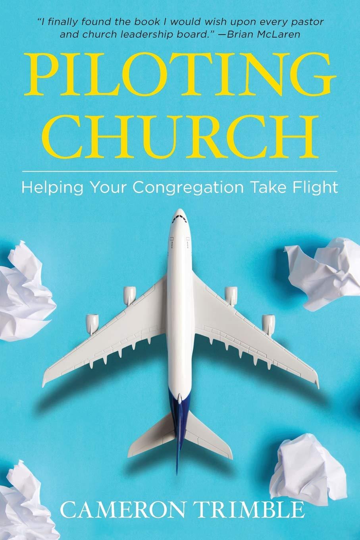Piloting Church: Helping Your Congregation Take Flight: Cameron