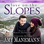Love on the Slopes: Hartley Series, Book 1 | Amy Manemann