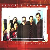 All on a Sunday by Spock's Beard (2001-05-22)