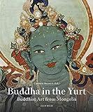 Buddha in the Yurt: Buddhist Art from Mongolia