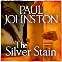 The Silver Stain: Alex Mavros, Book 4 Audiobook by Paul Johnston Narrated by Chris Pavlo