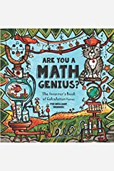 Are You a Math Genius?   The Inventor's Book of Calculation Games -  For Brilliant Thinkers: 180 Pages of Mathematical Creativity for Ages 13 + (The ... 8th, 9th, 10, 11th & 12th Grade) (Volume 1) Paperback