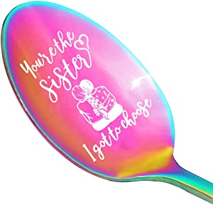 THREE HUMAN You're the Sister I Got to Choose, Funny Engraved Color Spoon, Gift for Tea Lovers, Sisters, Coffee Lover, Ice Cream Lovers, Thanksgiving, Christmas Gifts
