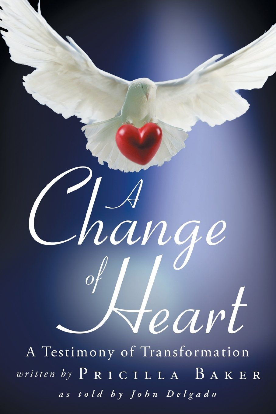 A Change of Heart: A Testimony of Transformation PDF