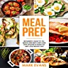 Meal Prep: Beginner's Guide to 70+ Quick and Easy Low-Carb Keto Recipes to Burn Fat and Lose Weight Fast