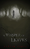A Whisper of Leaves: (A Paranormal Novella)
