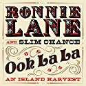 Lane, Ronnie / Chance, Slim - Ooh la la: An Island (2 Discos) [Audio CD]<br>
