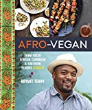 vegan soul food cookbook - Afro-Vegan: Farm-Fresh African, Caribbean, and Southern Flavors Remixed