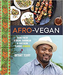 Afro vegan farm fresh african caribbean and southern flavors afro vegan farm fresh african caribbean and southern flavors remixed bryant terry 0884744135217 amazon books forumfinder Gallery