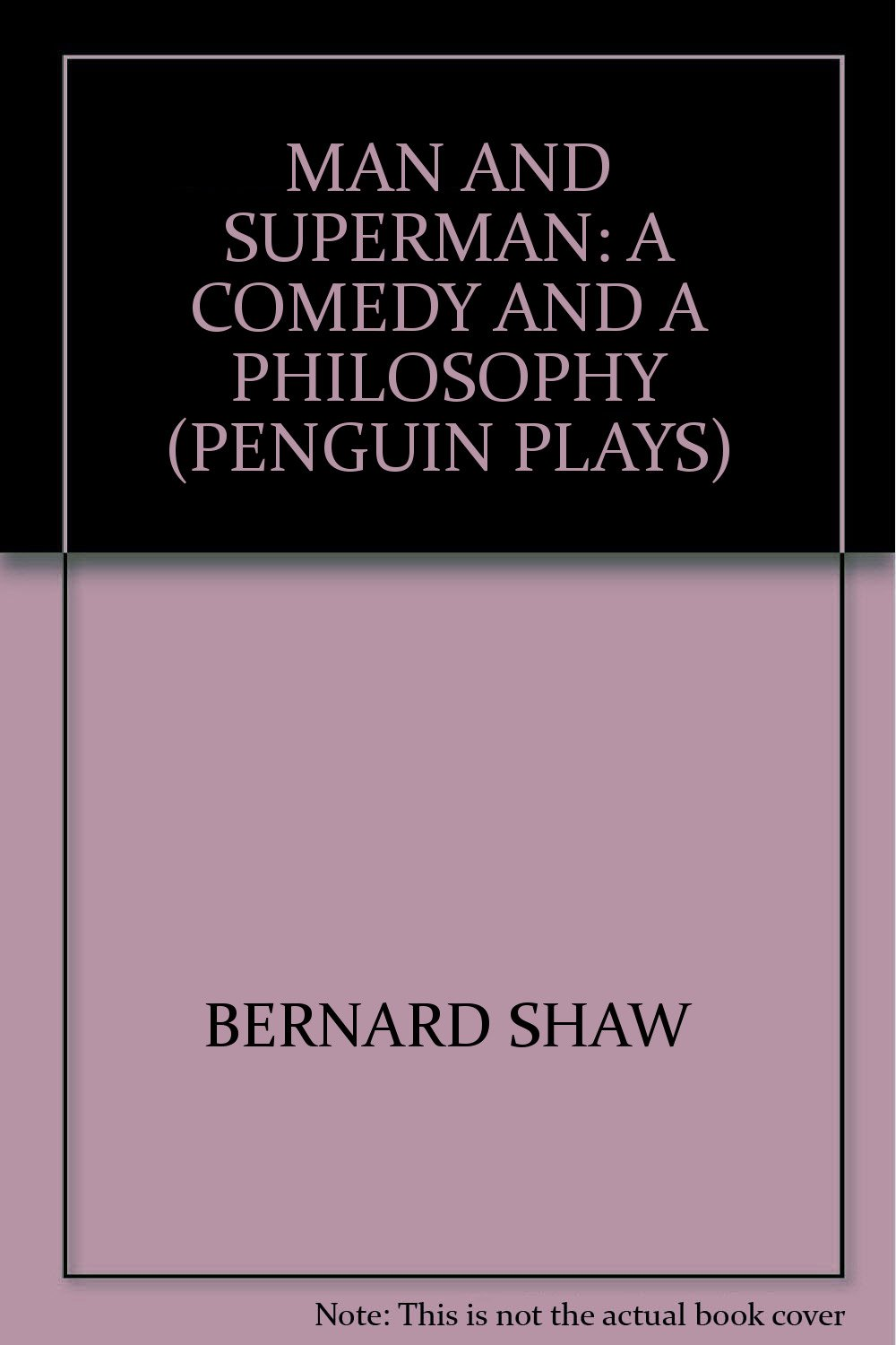 MAN AND SUPERMAN: A COMEDY AND A PHILOSOPHY (PENGUIN PLAYS)