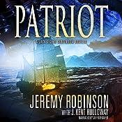 Patriot: A Jack Sigler Continuum Novella | Jeremy Robinson, J. Kent Holloway