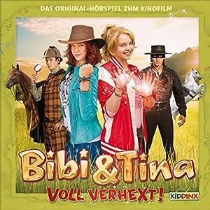 Bibi & Tina - Voll verhext Hörspiel