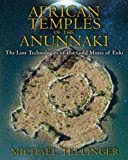 African Temples of the Anunnaki, Michael Tellinger, 1591431506
