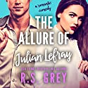 The Allure of Julian Lefray Audiobook by R. S. Grey Narrated by Renee Givens, BJ Pottsworth