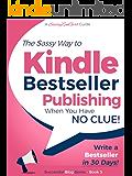 Kindle Bestseller Publishing: Write a Bestseller in 30 Days! (Beginner Internet Marketing Series Book 5) (English Edition)