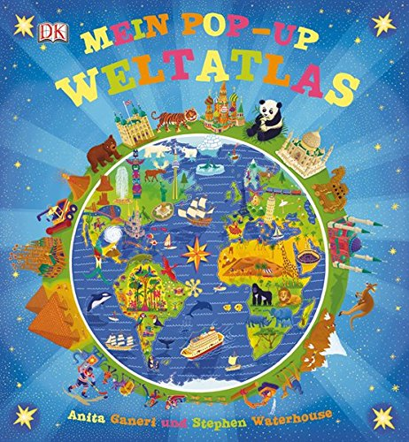 Mein Pop-up-Weltatlas Gebundenes Buch – 1. Februar 2013 Anita Ganeri Stephen Waterhouse Michael Kokoscha Dorling Kindersley