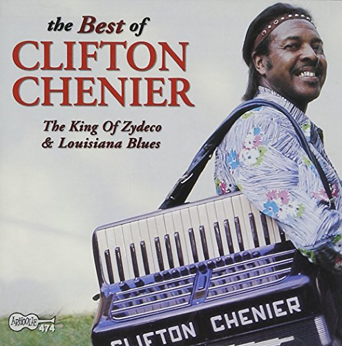 The Best of Clifton Chenier by Chenier, Clifton