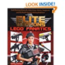 Elite Weapons for LEGO Fanatics: Build Working Handcuffs, Body Armor, Batons, Sunglasses, and the World's Hardest Hitting Brick Guns