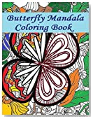 Butterfly Mandala Coloring Book: Butterfly Mandala Coloring Book fun for all Ages - Adults and Kids can Relax while coloring a combination of ... Mandalas on full size large Coloring Pages