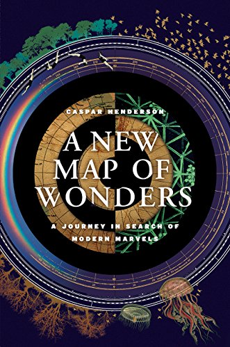 A New Map of Wonders: A Journey in Search of Modern Marvels cover