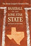 img - for Baseball in the Lone Star State: The Texas League's Greatest Hits book / textbook / text book