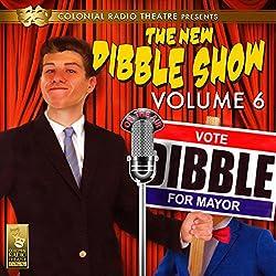 The New Dibble Show Vol. 6