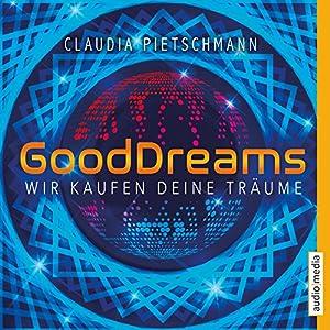 GoodDreams: Wir kaufen deine Träume Hörbuch