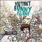 Mutant Bunny Island | Obert Skye