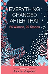 Everything Changed After That: 25 Women, 25 Stories Paperback