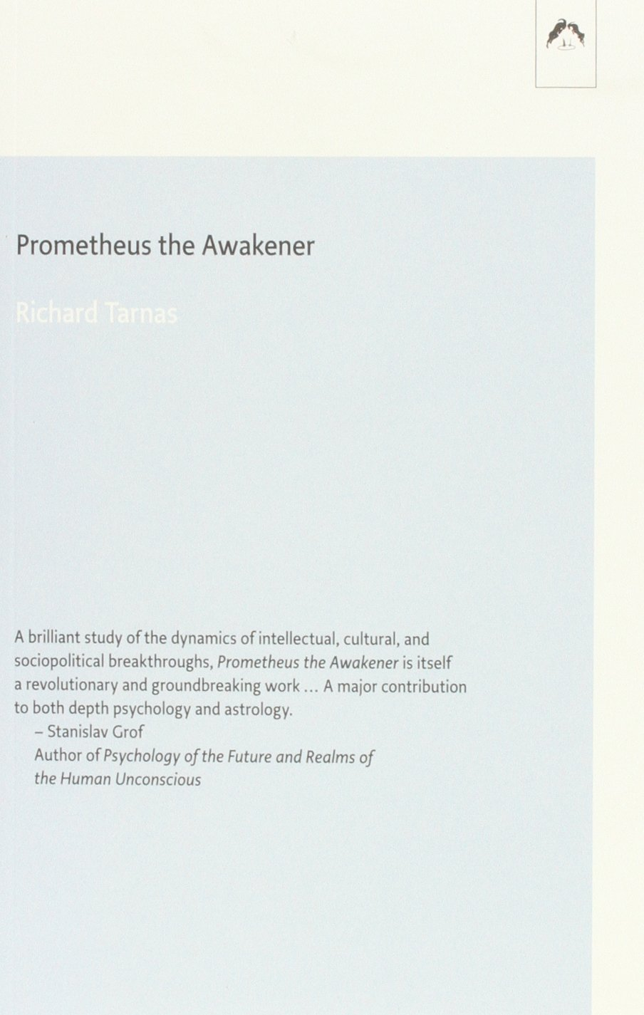 prometheus the awakener essay on the archetypal meaning of the prometheus the awakener essay on the archetypal meaning of the planet uranus dunquin series amazon co uk richard tarnas 9780882142210 books