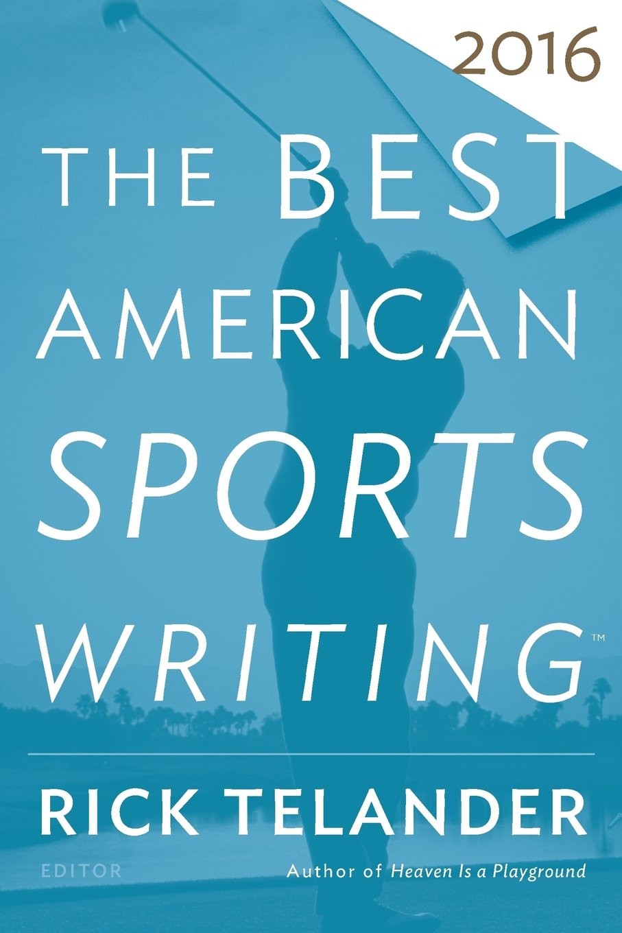 the best american sports writing rick telander glenn stout the best american sports writing 2016 rick telander glenn stout 9780544617315 com books