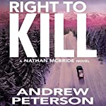 Right to Kill: Nathan McBride, Book 6 | Andrew Peterson