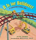 Best Board Books For Boys - B Is for Bulldozer Board Book: A Construction Review
