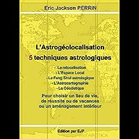 Astrologie livre 11 - L'Astrogéolocalisation