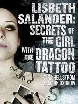 Lisbeth salander secrets of the girl with the for Girl with dragon tattoo books in order