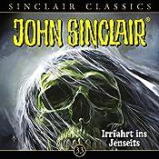 Irrfahrt ins Jenseits (John Sinclair Classics 33) | Jason Dark