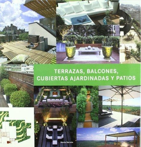 Terrazas, Balcones, Cubiertas Ajardinadas y Patios / Terraces, Balconies, Roof gardens and Patios (Spanish, English, Portuguese and French Edition) by Prosperous