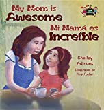My Mom is Awesome: English Spanish Bilingual Edition (English Spanish Bilingual Collection) (Spanish Edition)