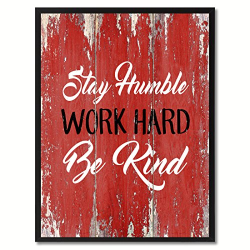 Stay Humble Work Hard Be Kind Inspirational Quote Saying Canvas Print Home Decor Wall Art Gift Ideas, Black Frame, Red, 13