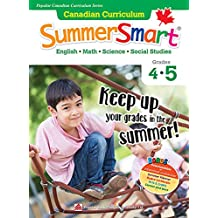 Popular Canadian Curriculum Series: Canadian Curriculum SummerSmart 4-5: Refresh skills learned in Grade 4 and prepare for Grade 5