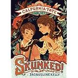 Skunked!: Calpurnia Tate, Girl Vet (Calpurnia Tate, Girl Vet, 1)